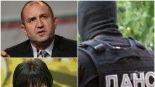 ЕКСКЛУЗИВНО! ДАНС задържа мъж за заплахи срещу Румен Радев и Корнелия Нинова (ОБНОВЕНА)