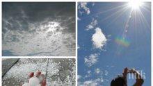 НАЙ-ПОСЛЕ: Слънцето се връща с летни температури, задават се нови градушки