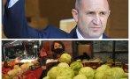 тотален колапс управлението румен радев храните поскъпнаха рекордно прага есента цените олио плодове зеленчуци небивал ръст